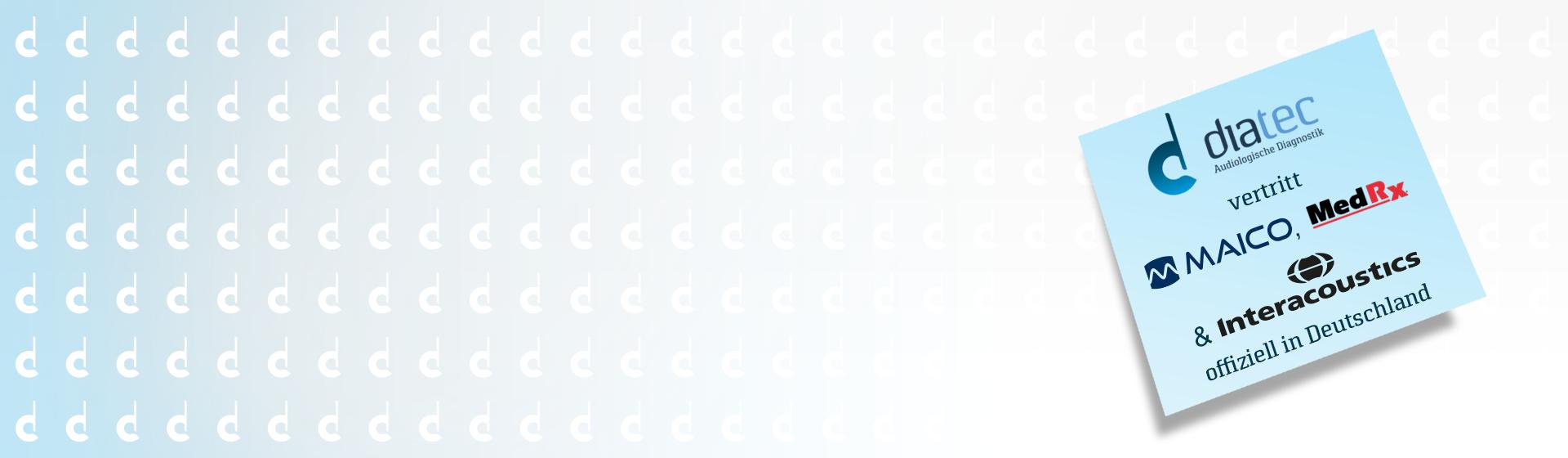 Diatec vertritt MAICO, Interacoustics und MedRx in Deutschland